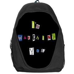I Am Watching You Backpack Bag by Valentinaart