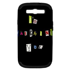 I Am Watching You Samsung Galaxy S Iii Hardshell Case (pc+silicone) by Valentinaart