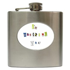 I Am Watching You Hip Flask (6 Oz) by Valentinaart