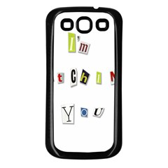 I Am Watching You Samsung Galaxy S3 Back Case (black) by Valentinaart