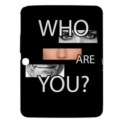 Who Are You Samsung Galaxy Tab 3 (10 1 ) P5200 Hardshell Case  by Valentinaart