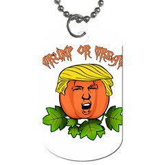 Trump Or Treat  Dog Tag (two Sides) by Valentinaart