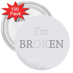 I Am Ok   Broken 3  Buttons (100 Pack)  by Valentinaart