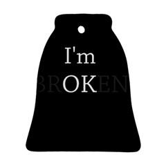 I Am Ok   Broken Ornament (bell) by Valentinaart