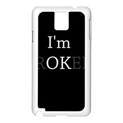 I Am Ok   Broken Samsung Galaxy Note 3 N9005 Case (white) by Valentinaart