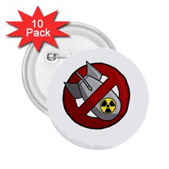 No Nuclear Weapons 2 25  Buttons (10 Pack)  by Valentinaart