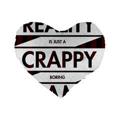 Reality Is Just A Crappy  Boring Game Standard 16  Premium Heart Shape Cushions by Celenk