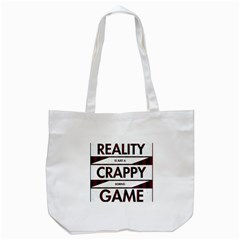 Reality Is Just A Crappy  Boring Game Tote Bag (white)
