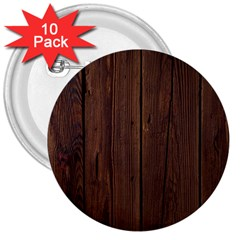 Rustic Dark Brown Wood Wooden Fence Background Elegant Natural Country Style 3  Buttons (10 Pack)  by yoursparklingshop