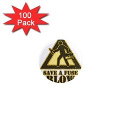 Save A Fuse Blow An Electrician 1  Mini Magnets (100 Pack)  by FunnyShirtsAndStuff