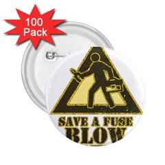 Save A Fuse Blow An Electrician 2 25  Buttons (100 Pack)  by FunnyShirtsAndStuff