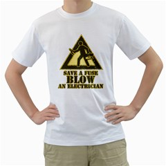 Save A Fuse Blow An Electrician Men s T Shirt (white) (two Sided)