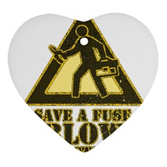 Save A Fuse Blow An Electrician Heart Ornament (two Sides) by FunnyShirtsAndStuff