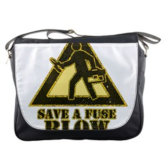 Save A Fuse Blow An Electrician Messenger Bags by FunnyShirtsAndStuff