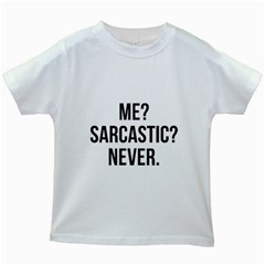 Me Sarcastic Never Kids White T Shirts by FunnyShirtsAndStuff
