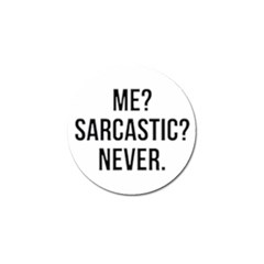 Me Sarcastic Never Golf Ball Marker by FunnyShirtsAndStuff