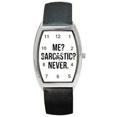 Me Sarcastic Never Barrel Style Metal Watch