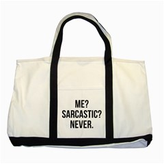 Me Sarcastic Never Two Tone Tote Bag by FunnyShirtsAndStuff