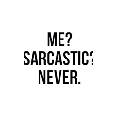 Me Sarcastic Never Shower Curtain 48  X 72  (small)  by FunnyShirtsAndStuff