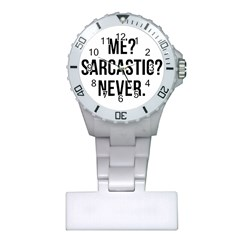 Me Sarcastic Never Plastic Nurses Watch by FunnyShirtsAndStuff