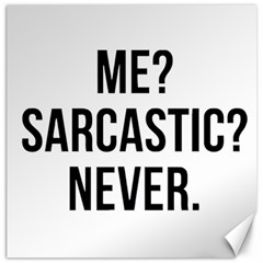 Me Sarcastic Never Canvas 16  X 16   by FunnyShirtsAndStuff
