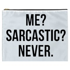 Me Sarcastic Never Cosmetic Bag (xxxl)  by FunnyShirtsAndStuff