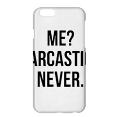 Me Sarcastic Never Apple Iphone 6 Plus/6s Plus Hardshell Case by FunnyShirtsAndStuff