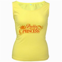 Pretty As A Princess Women s Yellow Tank Top by allthingseveryday