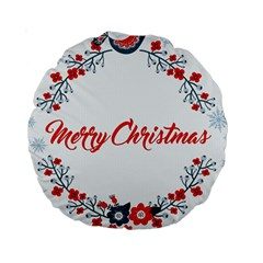 Merry Christmas Christmas Greeting Standard 15  Premium Round Cushions