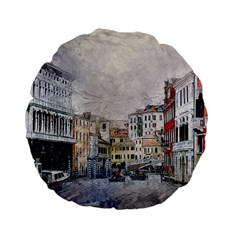 Venice Small Town Watercolor Standard 15  Premium Flano Round Cushions by BangZart
