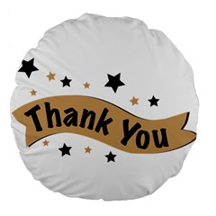 Thank You Lettering Thank You Ornament Banner Large 18  Premium Flano Round Cushions by BangZart