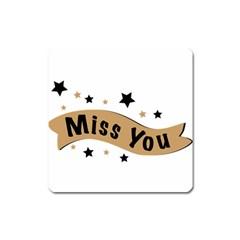 Lettering Miss You Banner Square Magnet