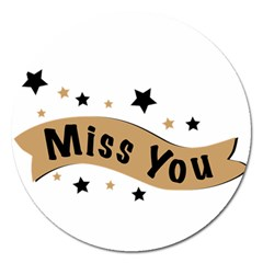 Lettering Miss You Banner Magnet 5  (round) by BangZart