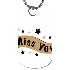 Lettering Miss You Banner Dog Tag (one Side) by BangZart