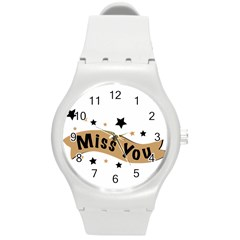 Lettering Miss You Banner Round Plastic Sport Watch (m)