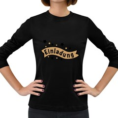 Einladung Lettering Invitation Banner Women s Long Sleeve Dark T Shirts
