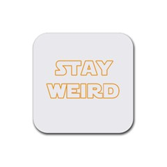 Stay Weird Rubber Coaster (square)  by Valentinaart