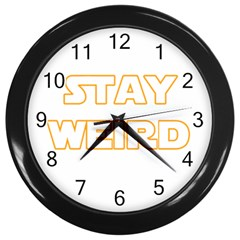 Stay Weird Wall Clocks (black) by Valentinaart