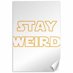Stay Weird Canvas 24  X 36  by Valentinaart