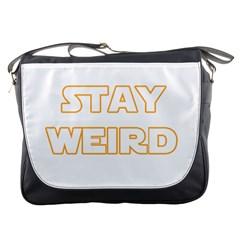 Stay Weird Messenger Bags
