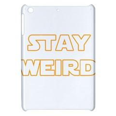 Stay Weird Apple Ipad Mini Hardshell Case by Valentinaart