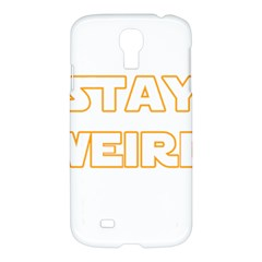 Stay Weird Samsung Galaxy S4 I9500/i9505 Hardshell Case by Valentinaart