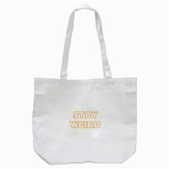 Stay Weird Tote Bag (white) by Valentinaart