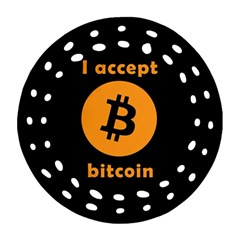 I Accept Bitcoin Round Filigree Ornament (two Sides) by Valentinaart