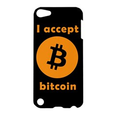 I Accept Bitcoin Apple Ipod Touch 5 Hardshell Case by Valentinaart