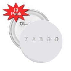Taboo 2 25  Buttons (10 Pack)  by Valentinaart