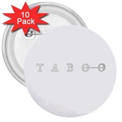 Taboo 3  Buttons (10 Pack)  by Valentinaart