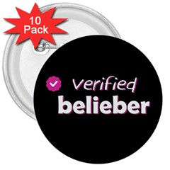 Verified Belieber 3  Buttons (10 Pack)  by Valentinaart