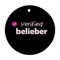 Verified Belieber Round Ornament (two Sides) by Valentinaart