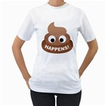 Poo Happens Women s T-Shirt (White) (Two Sided) Front